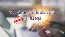 Các công ty khắc dấu uy tín tại Hà Nội