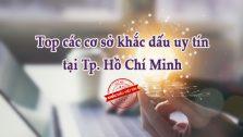 Các công ty khắc dấu giá rẻ tại TP Hồ Chí Minh
